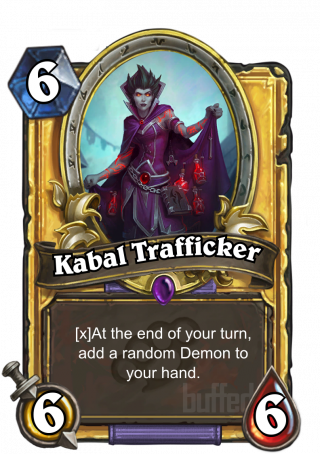 Kabal Trafficker (Kabal Trafficker) - At the end of your turn,add a random Demonto your hand.
