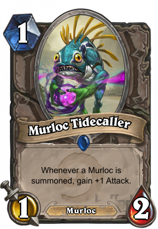 Murloc Tidecaller (Murloc Tidecaller) - Whenever you summon a Murloc, gain +1 Attack.