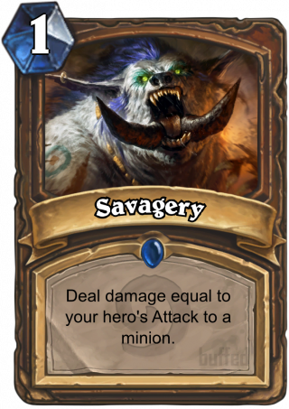 Savagery (Savagery) - Deal damage equal to your hero's Attack to a minion.
