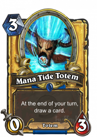 Mana Tide Totem (Mana Tide Totem) - At the end of your turn, draw a card.