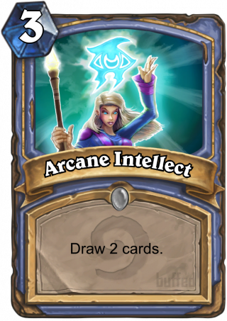 Arcane Intellect (Arcane Intellect) - Draw 2 cards.