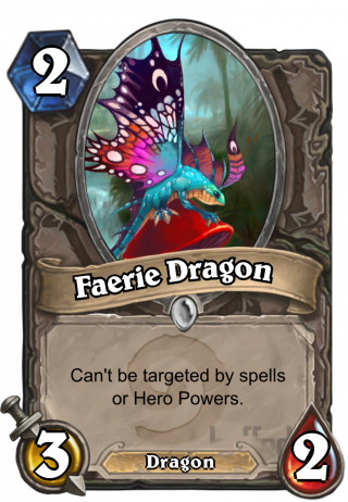 Faerie Dragon (Faerie Dragon) - Can't be targeted by spells or Hero Powers.