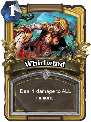 Whirlwind (Whirlwind) - Deal 1 damage to ALL_minions.