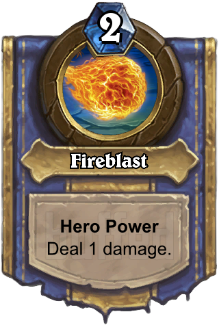 Fireblast (Fireblast) - Hero PowerDeal 1 damage.