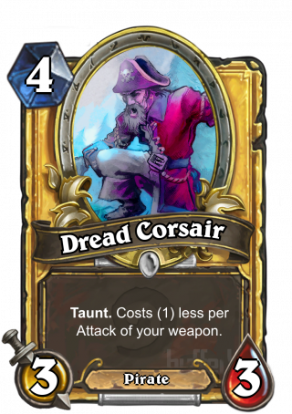 Dread Corsair (Dread Corsair) - TauntCosts (1) less per Attack of_your weapon.