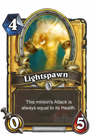 Lightspawn (Lightspawn) - This minion's Attack is always equal to its Health.