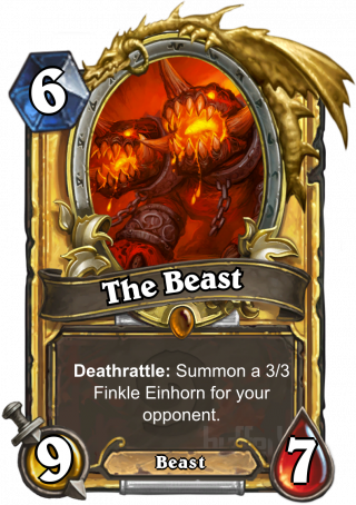 The Beast (The Beast) - Deathrattle: Summon a 3/3 Finkle Einhorn for your opponent.