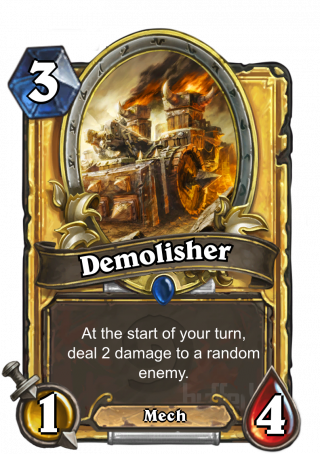 Demolisher (Demolisher) - At the start of your turn, deal 2 damage to a random enemy.