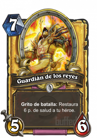 Guardián de los reyes (Guardian of Kings) - Grito de batalla: Restaura 6 p. de salud a tu héroe.