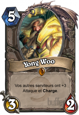 Yong Woo (Yong Woo) - Vos autres serviteurs ont +3 Attaque et Charge.