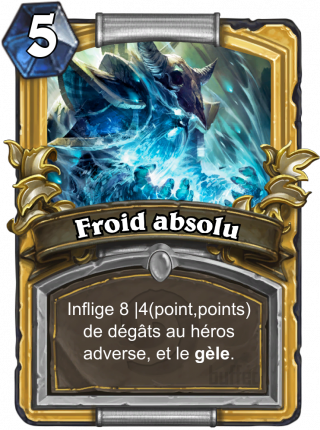 Froid absolu (Pure Cold) - Inflige 8 |4(point,points) de dégâts au héros adverse, et le gèle.