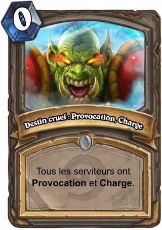Destin cruel : Provocation, Charge (Dire Fate: Taunt and Charge) - Tous les serviteurs ont Provocation et Charge.