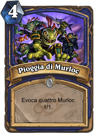 Pioggia di Murloc (Call in the Finishers) - Evoca quattro Murloc 1/1.