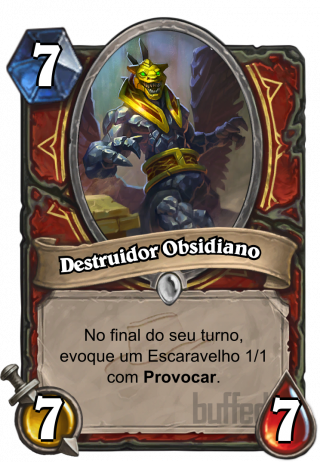 Destruidor Obsidiano (Obsidian Destroyer) - No final do seu turno, evoque um Escaravelho 1/1 com Provocar.